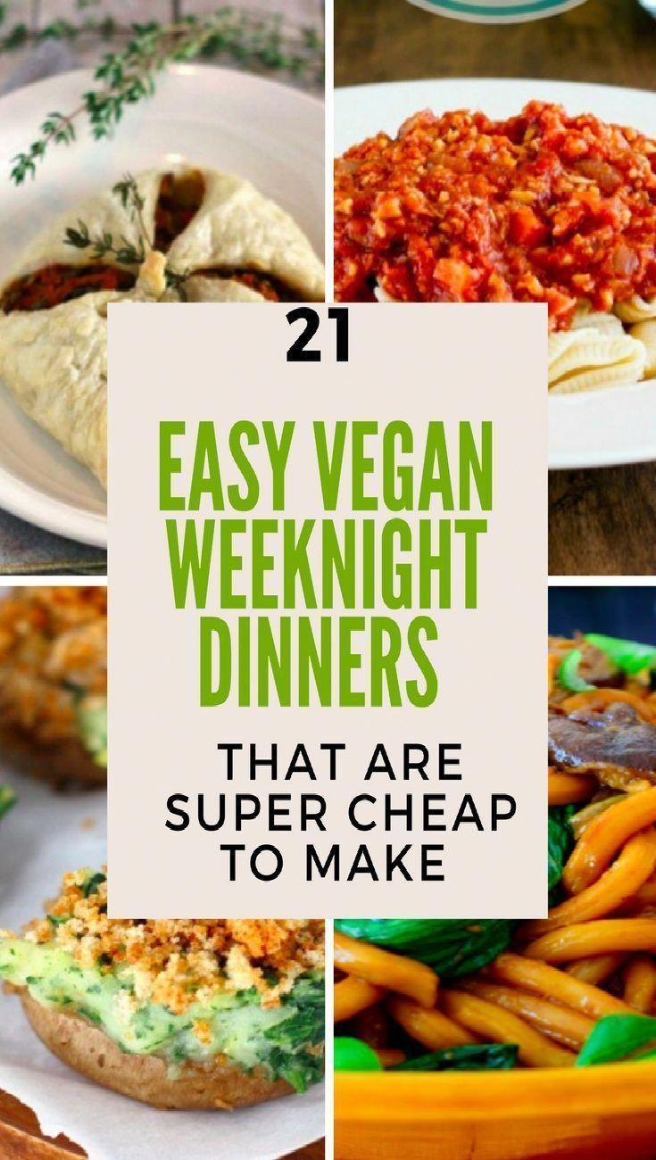 21 Easy Vegan Weeknight Dinners That Are Cheap To Make Cheap Vegan Meals Vegan Recipes Easy Healthy Vegan Snacks
