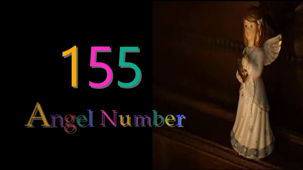 155 Angel Number Meanings Symbolism Numerology