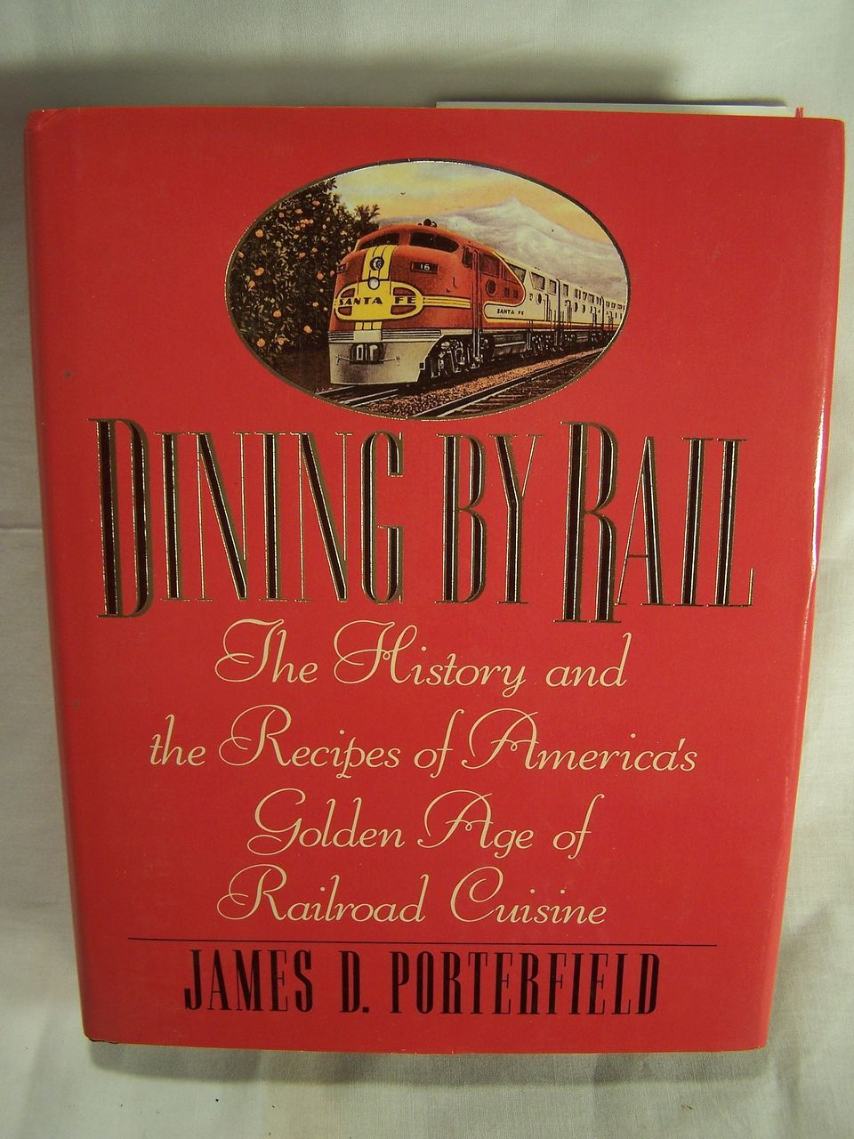 Dining by railhardcover book by james d porterfield