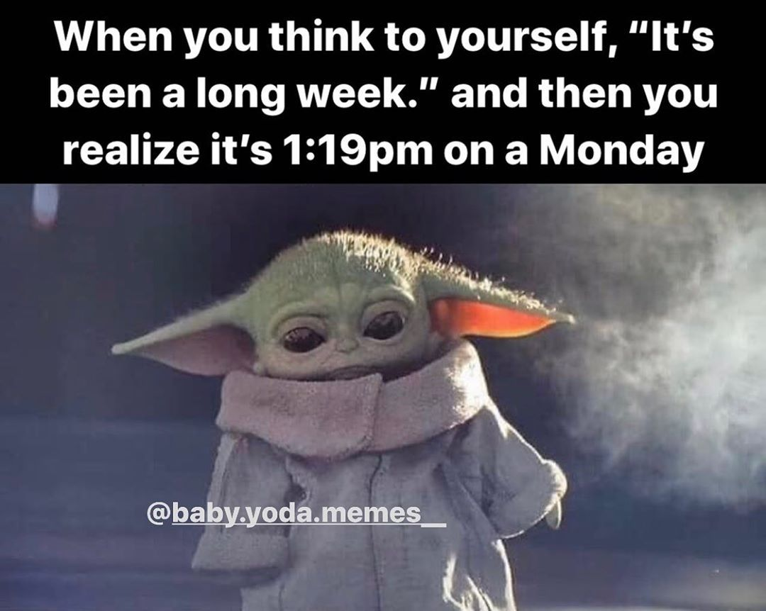 Man It S Been A Long Week Follow Baby Yoda Memes For More Yoda Yodamemes Babyyoda Babyyodamemes Star Yoda Funny Yoda Meme Funny Babies