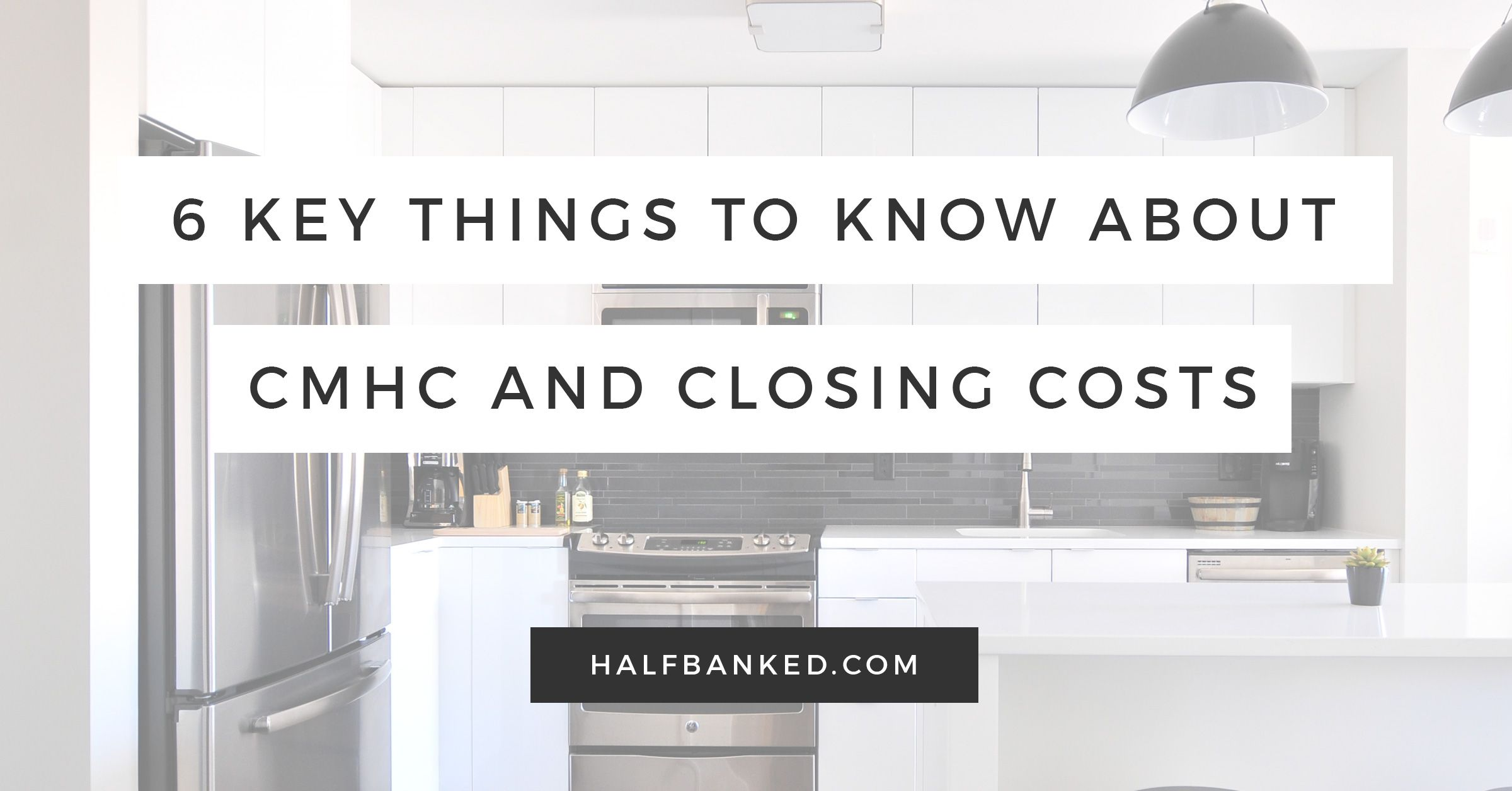 What Do You Need to Know About CMHC and Closing Costs