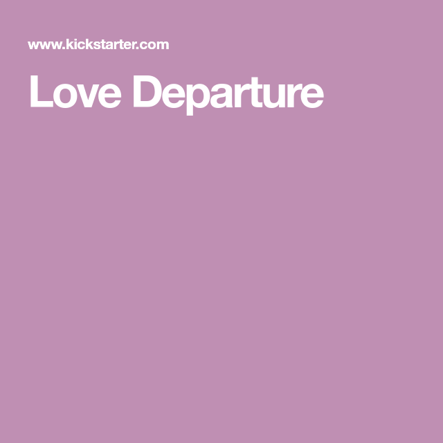 Love Departure Departures Love Video Film