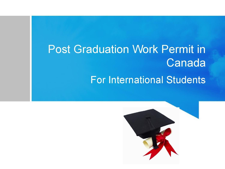 Post graduation work permit in canada Study Abroad