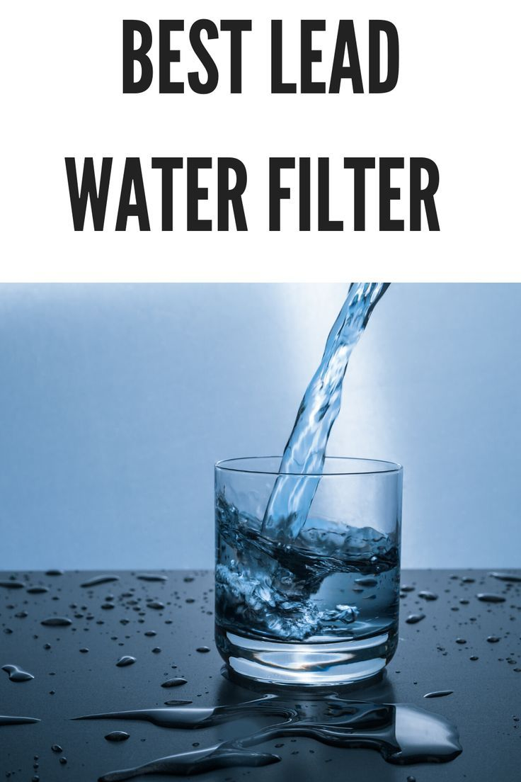 4 best water filter for lead safe levels of lead in