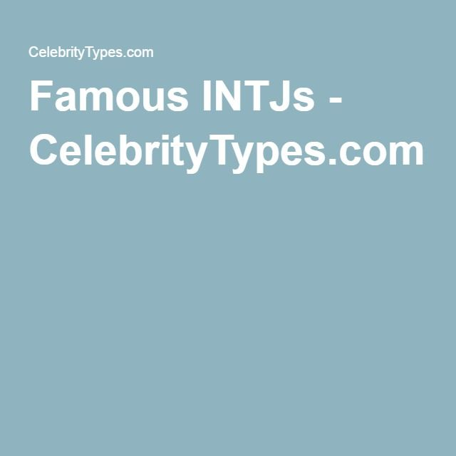 Famous INTJs - CelebrityTypes com | mbti character types