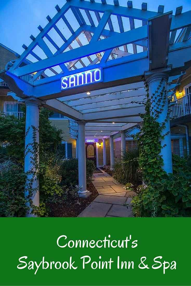 Saybrook Point Inn Spa Makes A Great Friend Getaway