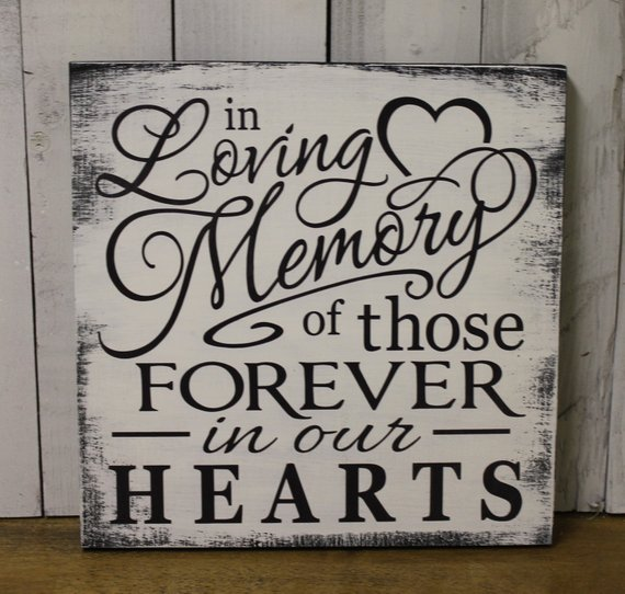 In Loving Memory/of those Forever in our Hearts/Memorial