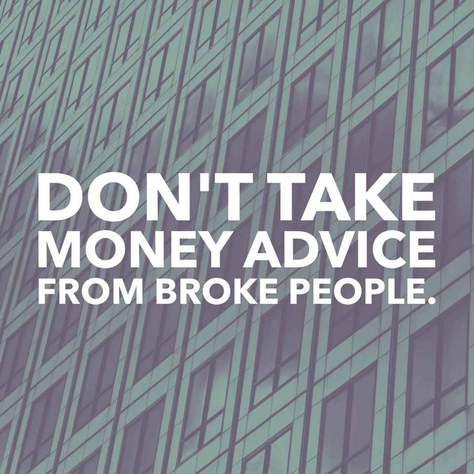 Dont take money advice from broke people 052316