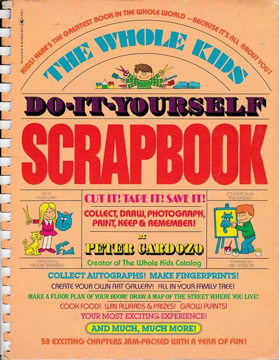 Vintage kids book whole kids do it yourself scrapbook childhood whole kids do it yourself scrapbook written by peter cardozo bantam books 1979 220 pp in good condition with yellowed pages inventory 40829 solutioingenieria Image collections