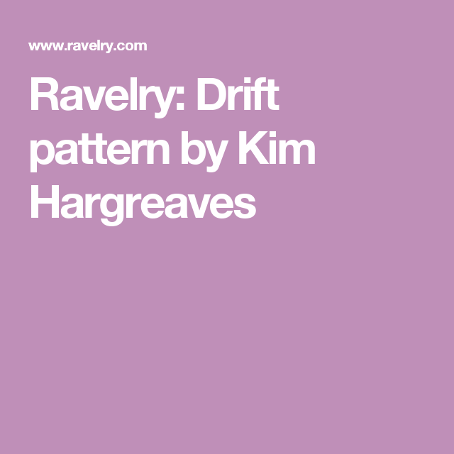 Ravelry: Drift pattern by Kim Hargreaves