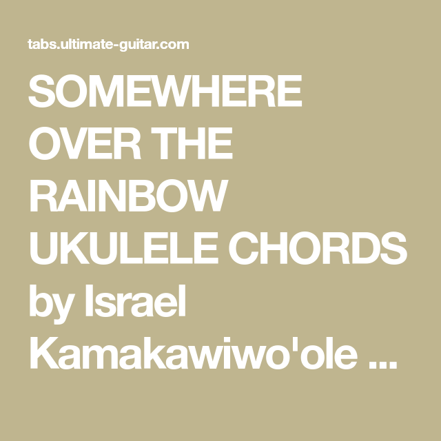 SOMEWHERE OVER THE RAINBOW UKULELE CHORDS by Israel Kamakawiwo\'ole ...