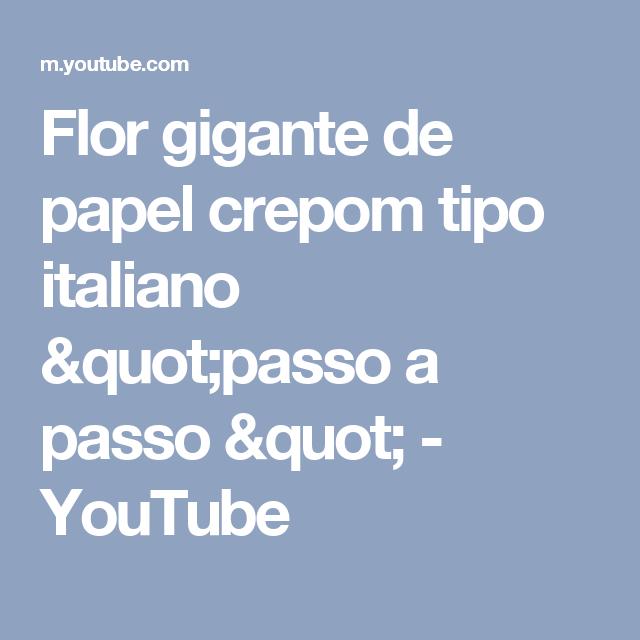 "Flor gigante de papel crepom tipo italiano ""passo a passo "" - YouTube"