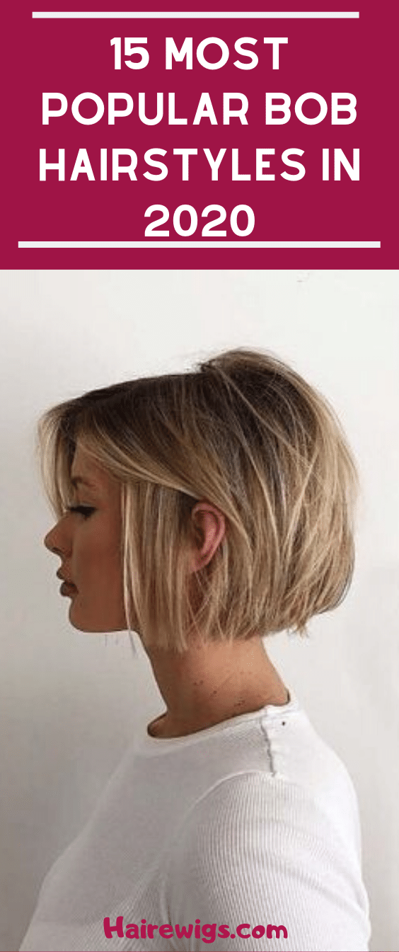15 Most Popular Bob Hairstyles In 2020 Bobs For Thin Hair Bob Hairstyles Thick Hair Styles