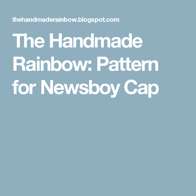 The Handmade Rainbow: Pattern for Newsboy Cap | Crochet patterns ...