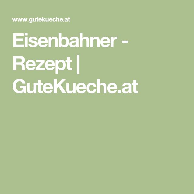 Eisenbahner - Rezept | GuteKueche.at
