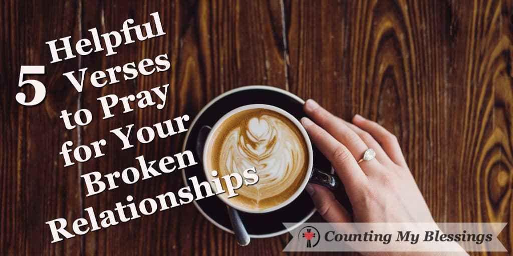 5 helpful verses to pray for your broken relationship