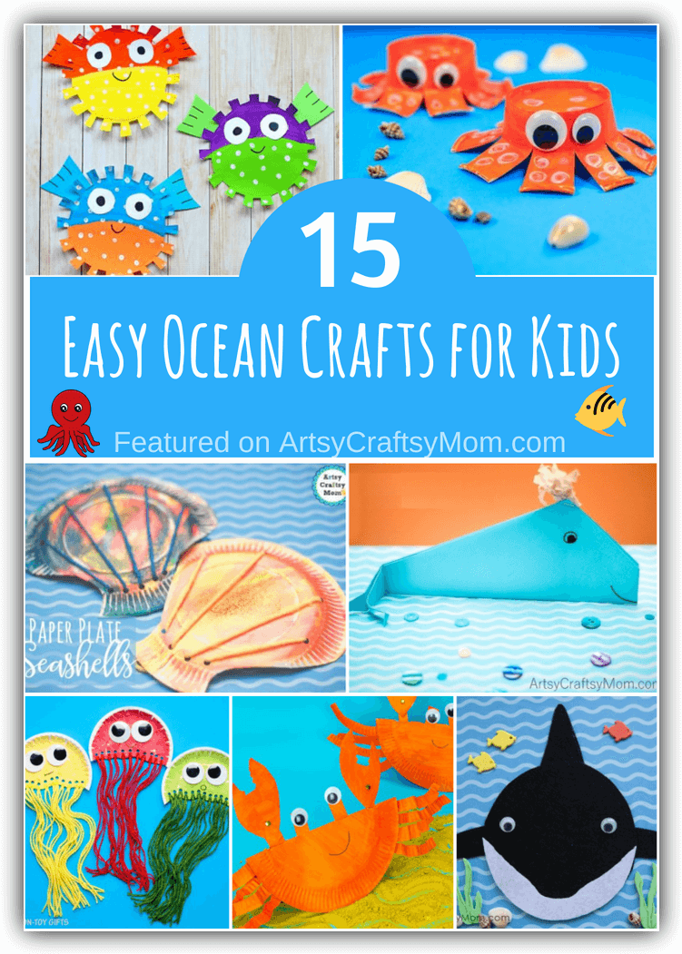 15 Easy And Engaging Ocean Crafts For Kids Artsycraftsymom