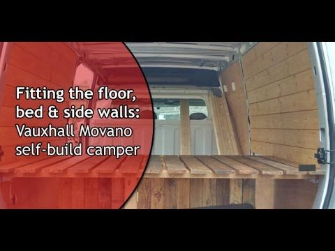 Fitting The Floor Bed Walls Vauxhall Movano Camper Van Conversion