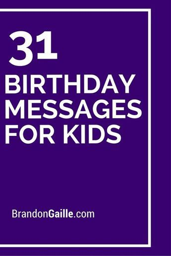 33 Birthday Messages For Kids Quotes For Cards Pinterest