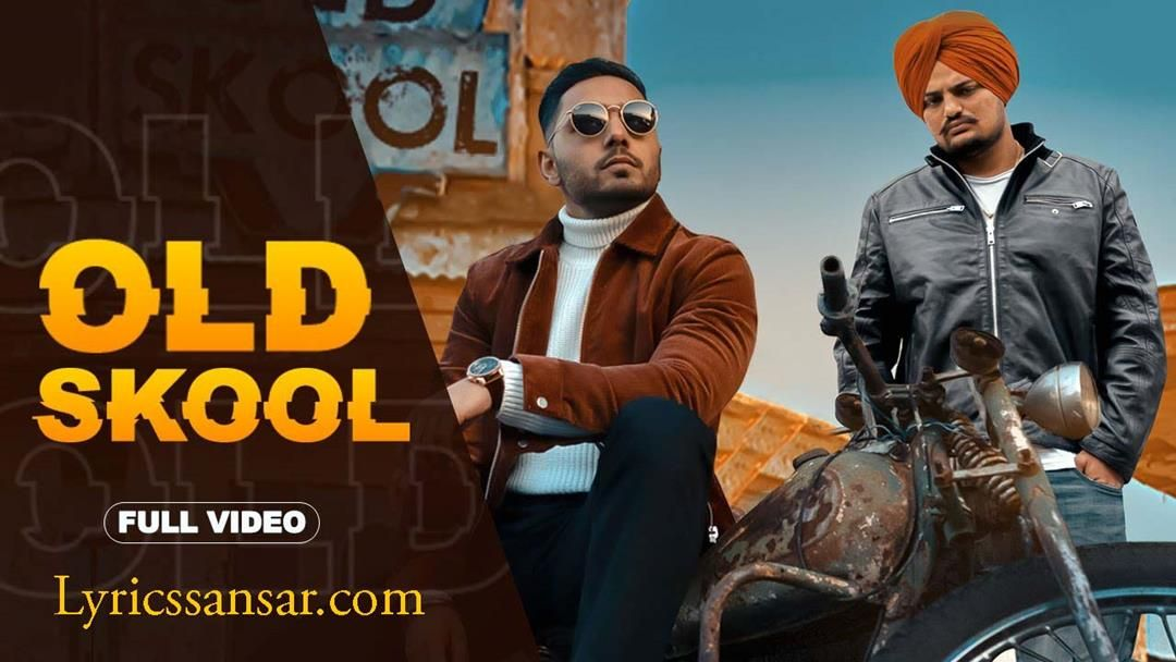 Sidhu Moose Wala Old Skool Lyrics In 2020 Old School Songs Old Skool School Lyrics