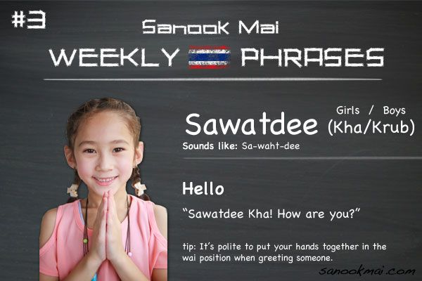 Sawatdee krub good morning everyone this week we teach you to say this week we teach you to say hello in thai remember to be polite and put your hand in the wai position as you can see in m4hsunfo