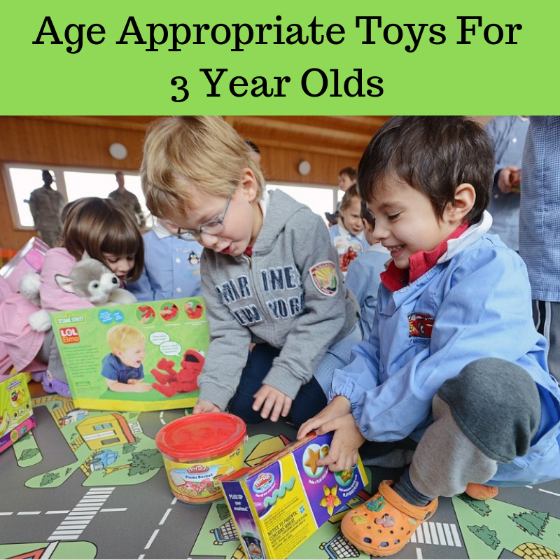 Age Appropriate Toys For 3 Year Olds | Age appropriate ...