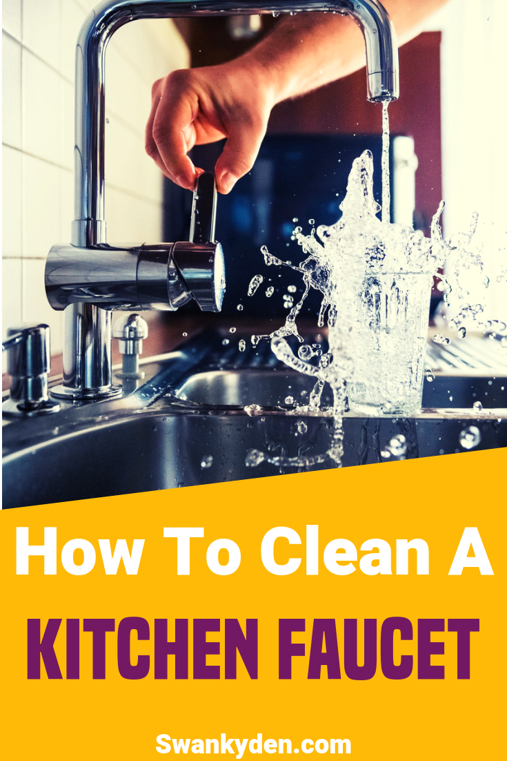 How To Clean Kitchen Faucet An Expert Guide Kitchen Faucet Cleaning Faucets Clean Kitchen