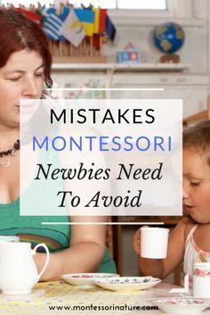 Mistakes Montessori Newbies Need To Avoid | Montessori Newbies | Parenting | Montessori In the classroom | #Montessori Nature Blog