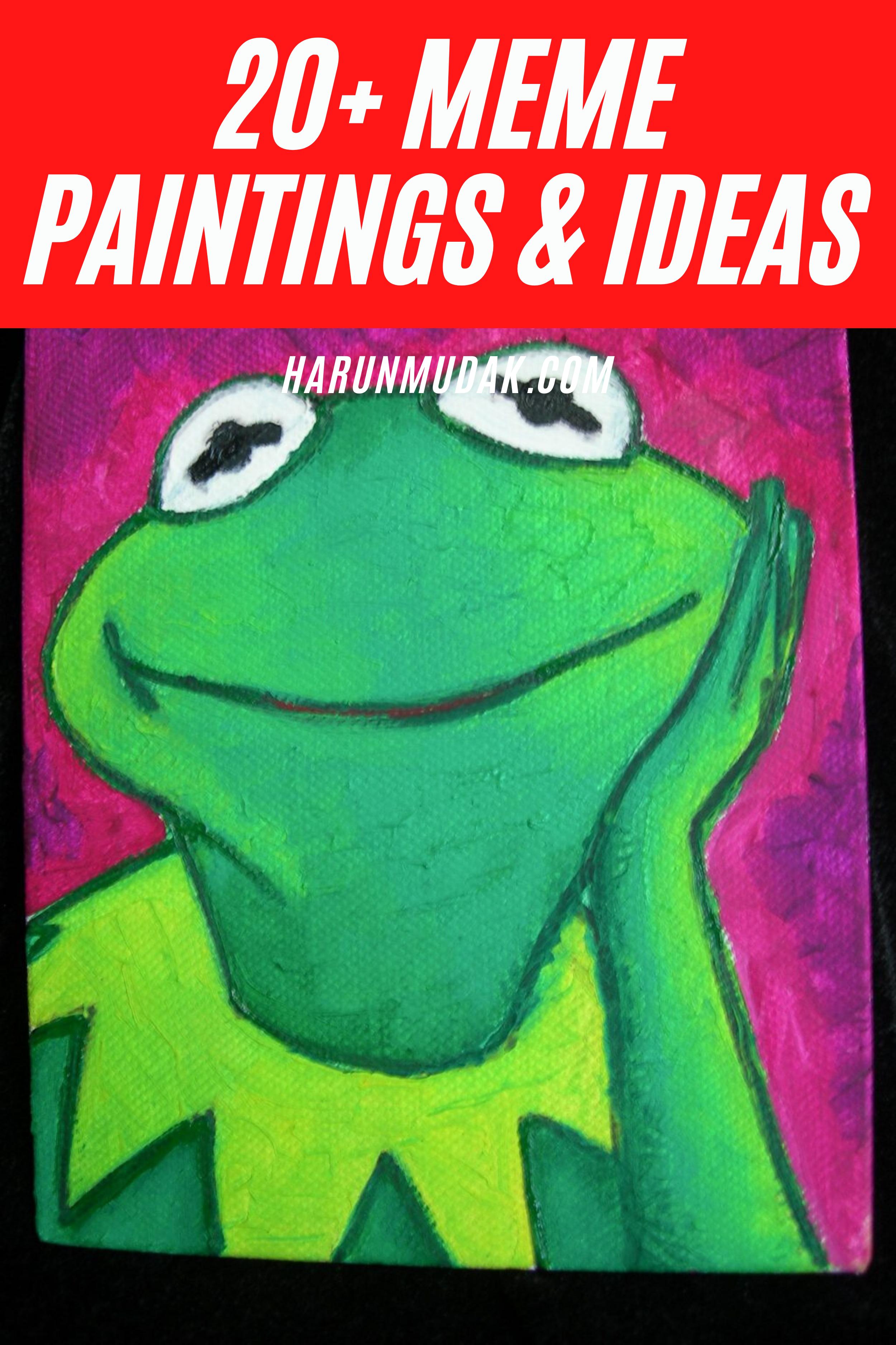 10 Meme Painting Ideas Memes Painting Funny