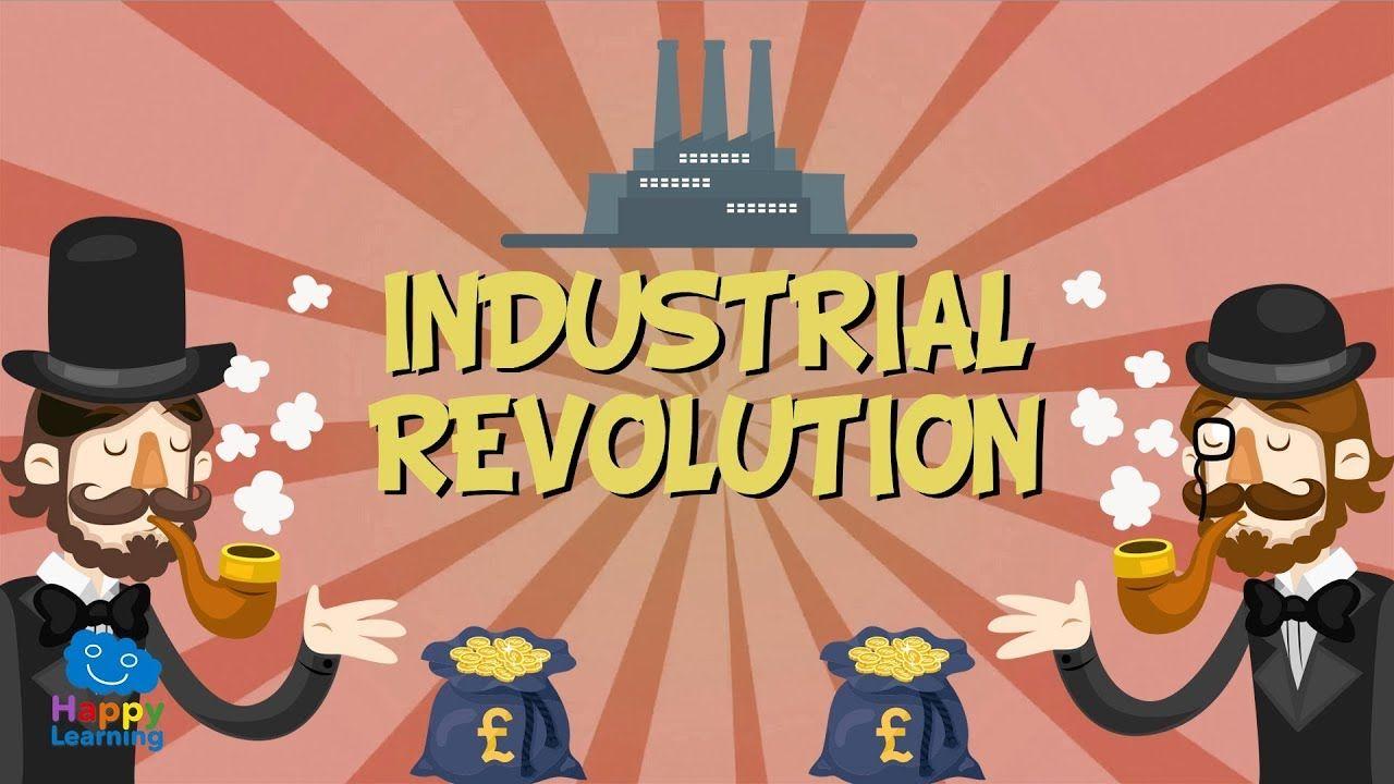 Industrial Revolution Educational Video For Kids Industrial Revolution Lessons Industrial Revolution Industrial Revolution History