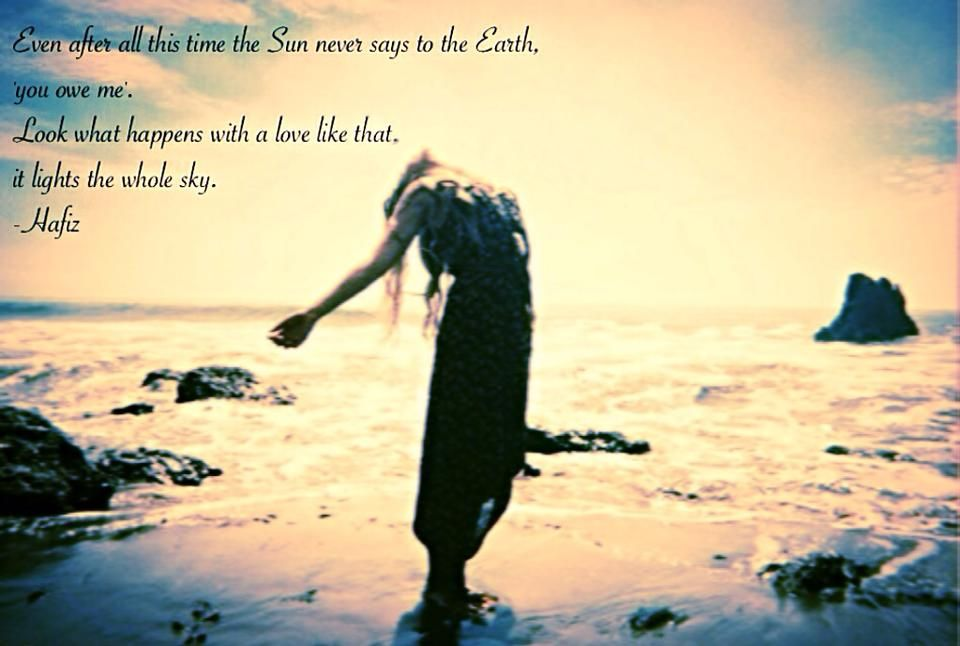 Even after all this time....-Hafiz