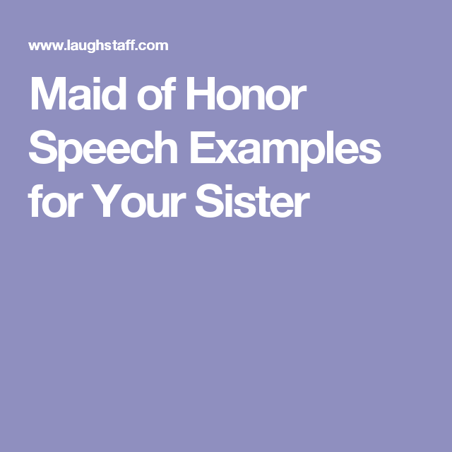 Maid Of Honor Sch Examples For Your Sister More