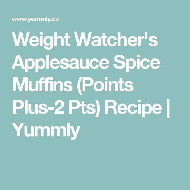 Weight Watcher's Applesauce Spice Muffins (Points Plus-2 Pts) Recipe | Yummly