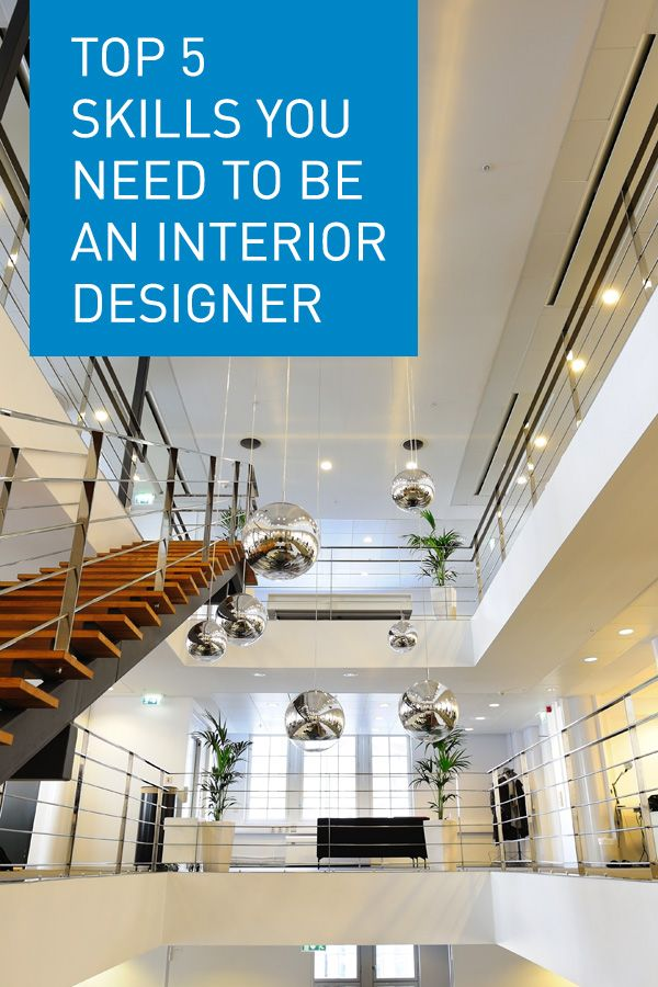 What Skills Does An Interior Designer Need