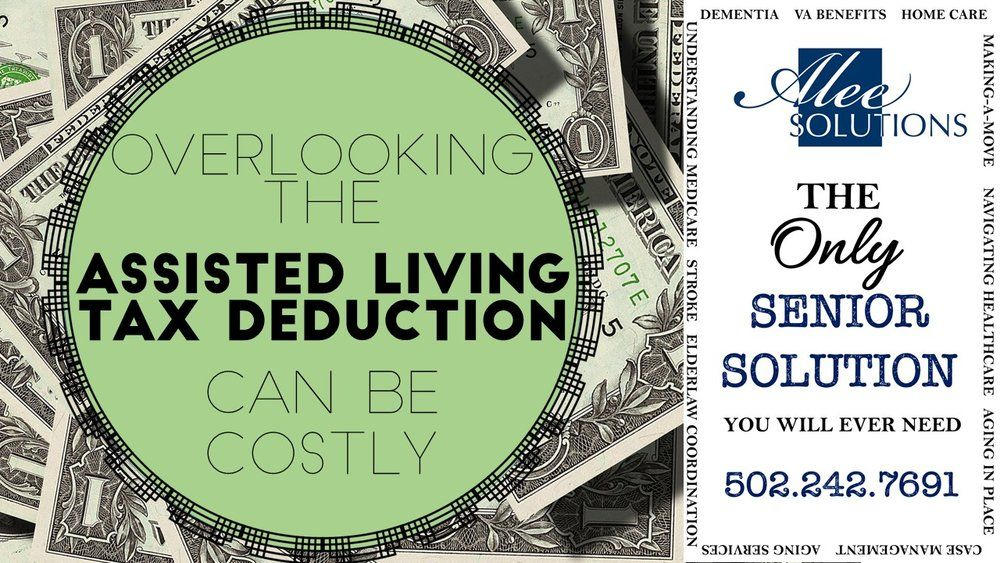 overlooking the ASSISTED LIVING TAX DEDUCTION can be