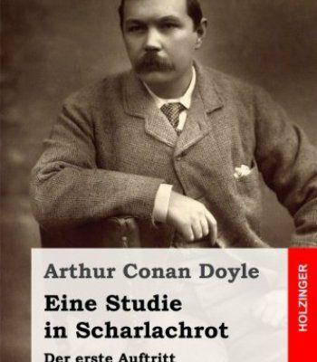 Eine Studie in Scharlachrot: Der erste Auftritt von Sherlock Holmes (German Edition) PDF
