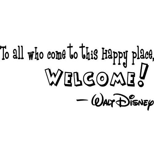 To All Who Come To This Happy Place Welcome Quote