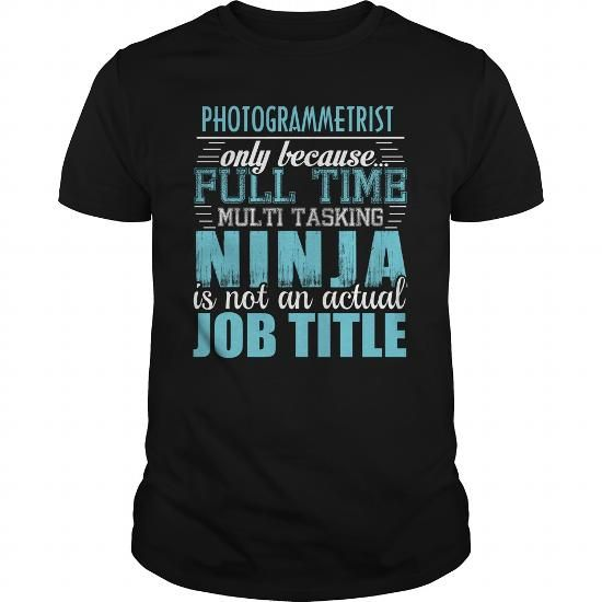 PHOTOGRAMMETRIST Ninja T Shirts, Hoodies, Sweatshirts. CHECK PRICE ==► https://www.sunfrog.com/LifeStyle/PHOTOGRAMMETRIST-Ninja-T-shirt-Black-Guys.html?41382