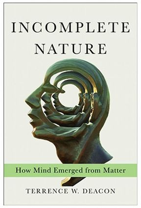 Incomplete Nature: How Mind Emerged from Matter (With images ...