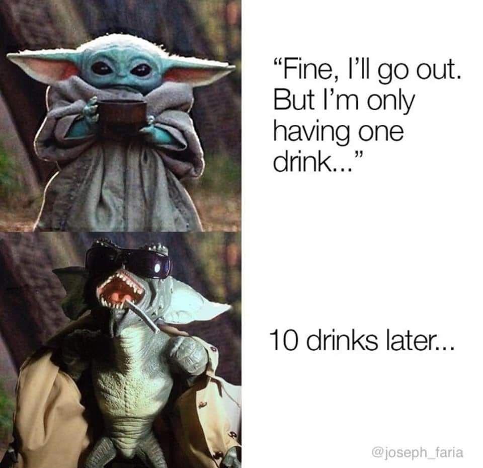 Baby Yoda 10 Drinks Yoda Funny Yoda Meme Funny Pictures