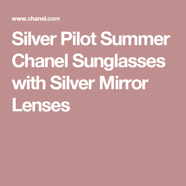 Silver Pilot Summer Chanel Sunglasses with Silver Mirror Lenses ...