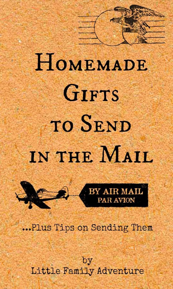 Homemade gifts to send in the mail | Best of Little Family Adventure ...
