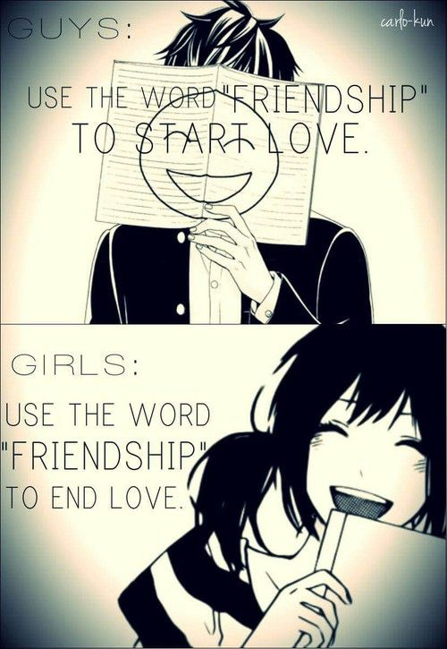Guys Use The Word Friendship To Start Love Girls Use The Word Magnificent Anime Quotes About Friendship