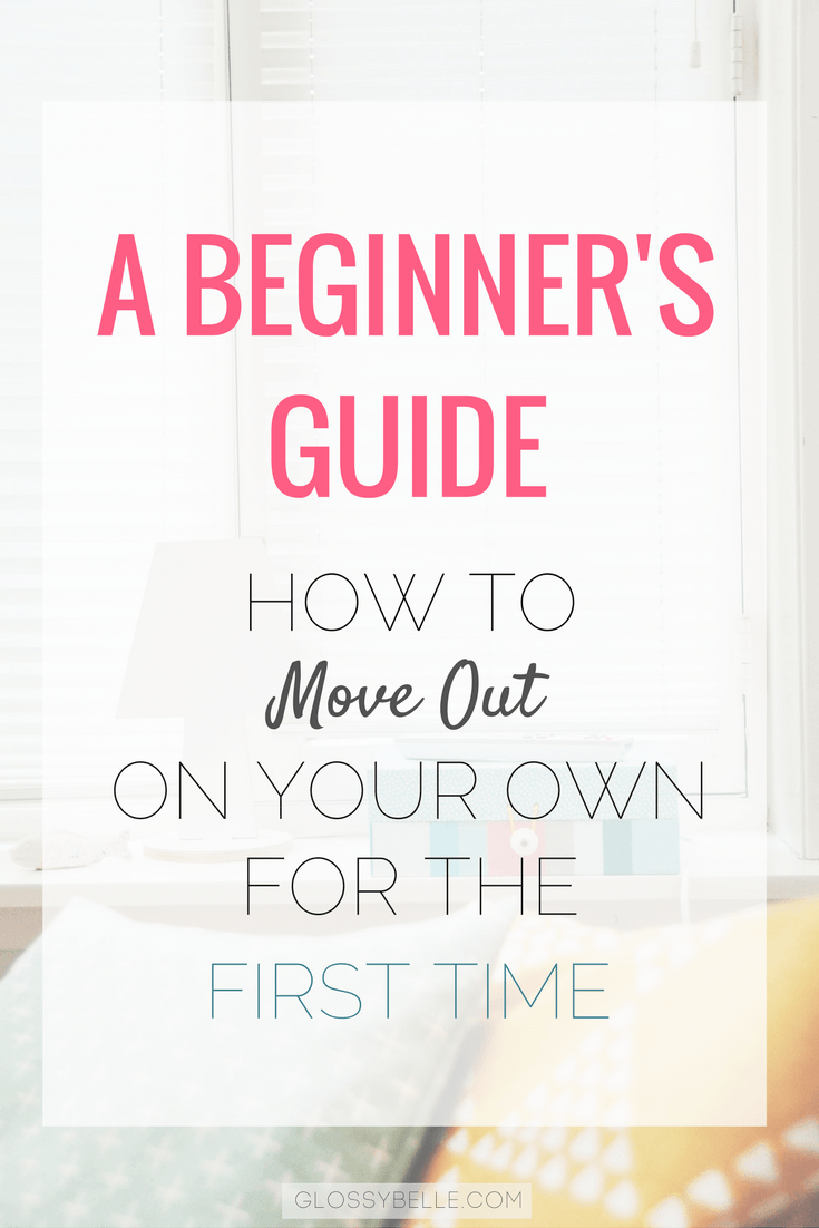 A Beginner 39 S Guide How To Move Out On Your Own For The