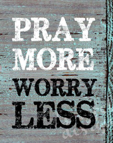 Pray More Worry Less - Wood Grain Look Print - 11 x 14