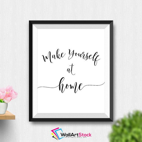 Printable Make Yourself At Home Wall Art, Guest Home Decor, Guest Room  Prints,