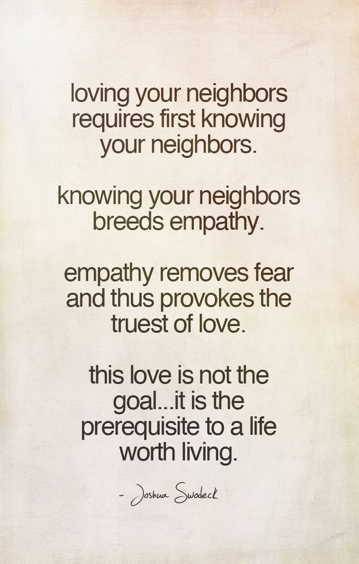 Pin By Joshua Swodeck On Inspiration Neighbor Quotes Cool Words Love Your Neighbour