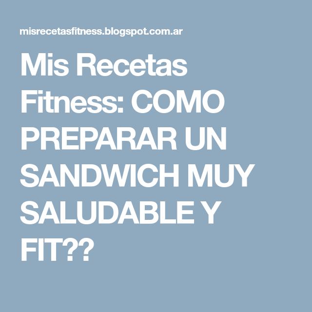 Mis Recetas Fitness: COMO PREPARAR UN SANDWICH MUY SALUDABLE Y FIT??