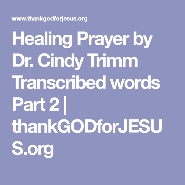 Healing Prayer by Dr  Cindy Trimm Transcribed words Part 2 | Prayers