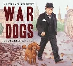 Paige's Pick. War Dogs Churchill & Rufus. By Kathryn Selbert. Winston Churchill, noted for his tenacious, bulldog-like personality, was one of the greatest wartime leaders of the modern era. But few people know that he was also a devoted poodle owner. Click the link below to search the Keller Public Library catalog for this children's Easy Non-fiction book, http://fwl.ipac.dynixasp.com/ipac20/ipac.jsp?profile=kpl#focus. Posted 5/26/13.